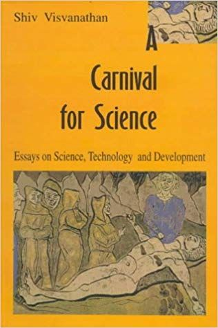 a carnival for science essays on science technology and  shiv visvanathan