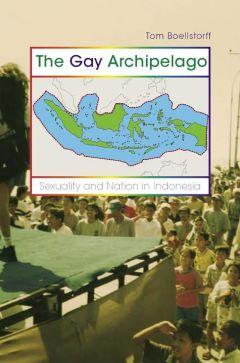 The Gay Archipelago - Boellstorff