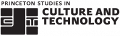 Princeton Studies in Culture and Technology